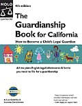 The Guardianship Book for California: How to Become a Child's Legal Guardian