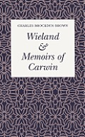 Wieland and Memoirs of Carwin