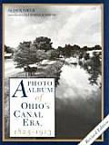 A Photo Album of Ohio's Canal Era: 1825-1913 (Ohio)
