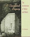A Cleveland Legacy: The Architecture of Walker and Weeks