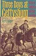 Three Days at Gettysburg: Essays on Confederate and Union Leadership