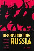 Reconstructing Russia: The Political Economy of American Assistance to Revolutionary Russia, 1917-1922