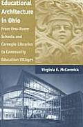 Educational Architecture in Ohio: From One-Room Schools and Carnegie Libraries to Community Education Villages
