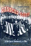 Banners South: A Northern Community at War