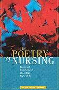 The Poetry of Nursing: Poems and Commentaries of Leading Nurse-Poets