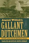 August Willich's Gallant Dutchmen: Civil War Letters From The 32nd Indiana Infantry (Civil War In The North) by Joseph R. Reinhart (edt)