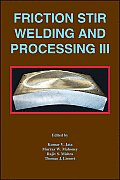Friction Stir Welding and Processing III