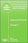 Advanced Processing of Metals and Materials (Sohn International Symposium), Industrial Practice