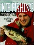 Hooked on ice fishing :secrets to catching winter fish : beginner to expert