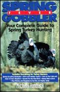 Spring Gobbler Fever: Your Compelte Guide to Spring Turkey Hunting