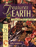 Treasures from the earth :creating with flowers and nature