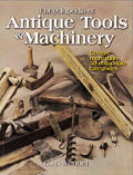 Encyclopedia of Antique Tools & Machinery