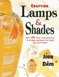 Crafting Lamps & Shades