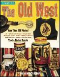 Collecting the Old West: The Best Price and Identification Guide to Collecting Memorabilia of the Old West