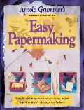 Arnold Grummer's Complete Guide to Easy Papermaking Cover