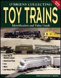 O'Brien's Collecting Toy Trains: Identification and Value Guide (O'Brien's Collecting Toy Trains)