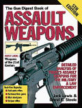 Assault Weapons (Gun Digest Book of Assault Weapons)