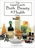 The Good Earth Beauty, Bath & Health Book