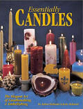 Essentially Candles: The Elegant Art of Candlemaking & Embellishing