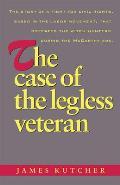 Case of the Legless Veteran (73 Edition)
