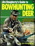 Jim Doughertys Guide To Bowhunting Deer