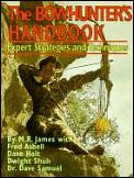 The bowhunter's handbook :expert strategies & techniques