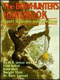 The bowhunter's handbook :expert strategies & techniques