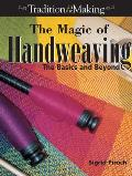Magic of Hand Weaving The Basics & Beyond