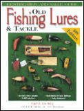 Old Fishing Lures & Tackle 6th Edition
