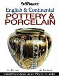 Warman's English & Continental Pottery & Porcelain: Identification and Price Guide (Warman's English & Continental Pottery & Porcelain)