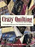 The Magic of Crazy Quilting: A Complete Resource for Embellished Quilting