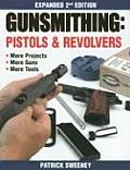 Gunsmithing Pistols & Revolvers 2ND Edition
