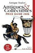 Antique Trader Antiques &amp; Collectibles Price Guide 2005 (Antique Trader's Antiques &amp; Collectibles Price Guide) Cover