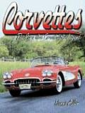 Corvettes The Cars That Created The Lege