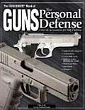 Gun Digest Book of Personal Protection: Arms & Accessories for Self Defense
