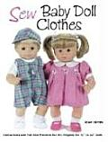 Sew Baby Doll Clothes Instructions & Full Size Patterns for 30 Projects for 12 to 22 Dolls