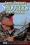 Layne Simpson's Shooter's Handbook: 600 Questions Answered