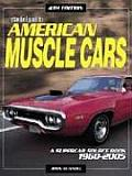 Standard Guide to American Muscle Cars Fourth Edition A Supercar Source Book 1952 2005