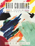 Hair Coloring : a Hands-on Approach (91 Edition)