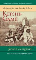 Kitchi Gami Life Among the Lake Superior Ojibway