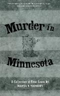 Murder in Minnesota: A Collection of True Cases