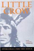 Little Crow, Spokesman for the Sioux (86 Edition)