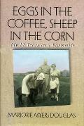 Eggs in the Coffee, Sheep in the Corn: My 17 Years as a Farmwife (Midwest Reflections)