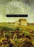 Dakota War of 1862 (01 Edition)