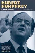 Hubert Humphrey: A Biography