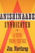 Anishinaabe Syndicated A View...