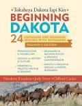 Beginning Dakota/Tokaheya Dakota Iapi Kin Teachers Edition: 24 Language and Grammar Lessons with Glossaries