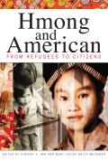 Hmong & American From Refugees to Citizens