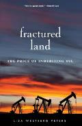 Fractured Land The Price of Inheriting Oil