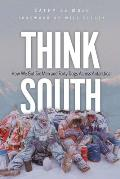Think South: How We Got Six Men...